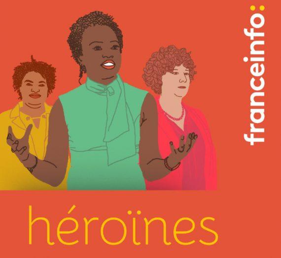 «Héroïnes», le nouveau podcast pour célébrer «ces femmes inspirantes qui font l'actualité»